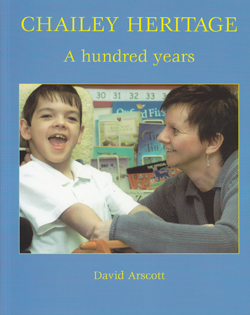 Chailey Heritage A Hundred Years by David Arscott