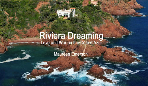 Riviera Dreaming - Love and War on the Côte d'Azur